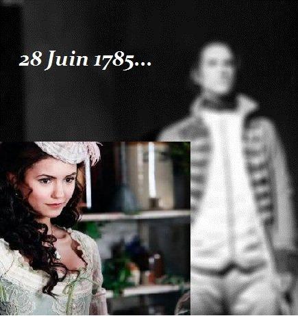 Prologue : 28 Juin 1785...