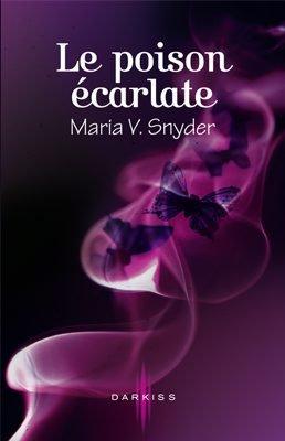 Le Poison Ecarlate de Maria V Snyder