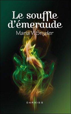 Le souffle d'Emeraude de Maria V Snyder