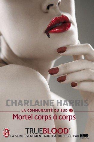 La communauté du Sud T3 (mortel corps à corps) de Charlaine Harris