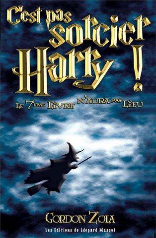 C'est pas sorcier Harry le 7ème livre n'aura pas lieu de Gordon Zola