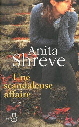 Une Scandaleuse affaire d'Anita Shreve