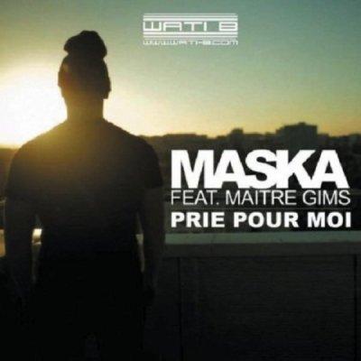 Prie Pour Moi de Maska Feat Maitre Gims sur Skyrock