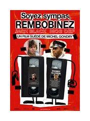 . « Soyez Sympas, Rembobinez »  . MICHEL GONDRY, 2008.