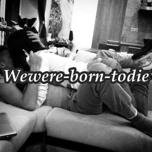 Wewere-born-todie. __ Amour. || Article Trois.