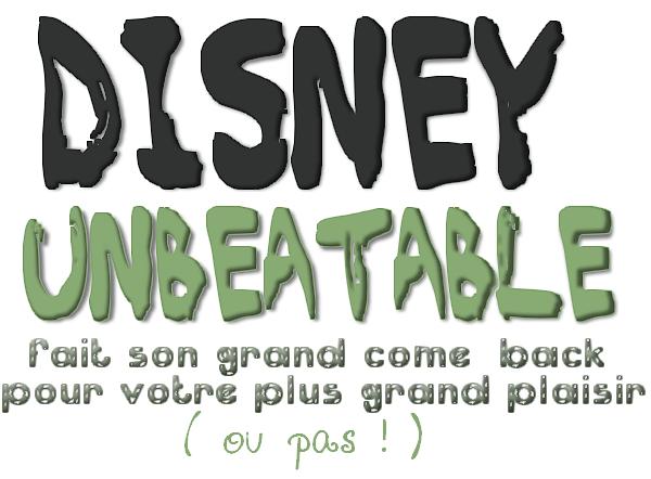 * * ★ DISNEY UNBEATABLE - COME BACK ★* *