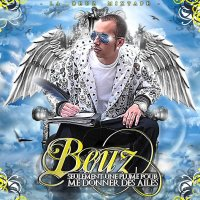 La Beuz Mixtape - Seulement Une Plume Pour Me Donner Des Ailes / Beuz - Pourquoi  (2009)