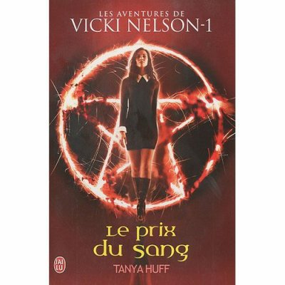 Vicki Nelson : Tome 1 Le prix du sang [Tanya Huff]