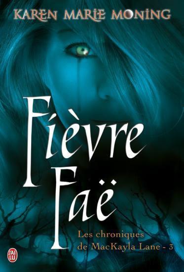 Les Chroniques de MacKayla Lane, tome 3: Fièvre Faë [Karen Marie Moning]