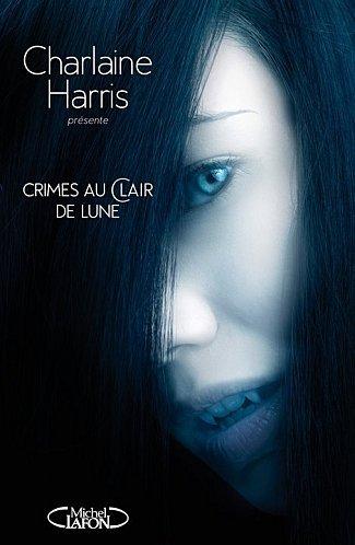 Crimes au clair de lune [Charlaine Harris - Collectif ]