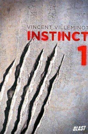 Instinct, Tome 1 [Vincent Villeminot]