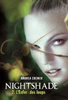 Nightshade, tome 2 : L'enfer des loups [Andrea Cremer]