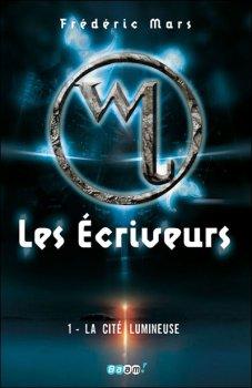 Les Ecriveurs, tome 1 : La Cité lumineuse [Frédéric Mars]