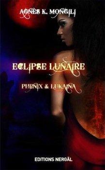 Eclipse lunaire : Phénix et Lukaina - Agnès K. Mongili