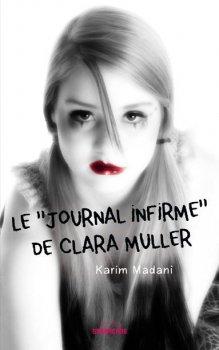 "Le ""Journal Infirme"" de Clara Muller - Karim Madani"