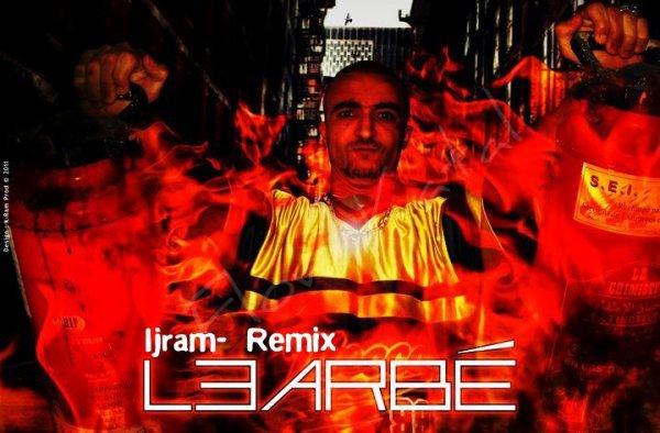 L3arbé ijram Remix