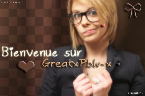 Bienvenue sur GreatxPblv-x
