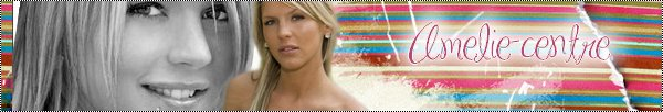 ~ Amelie-Centre ; ta source sur Amelie de secret story + Presentation de Amelie