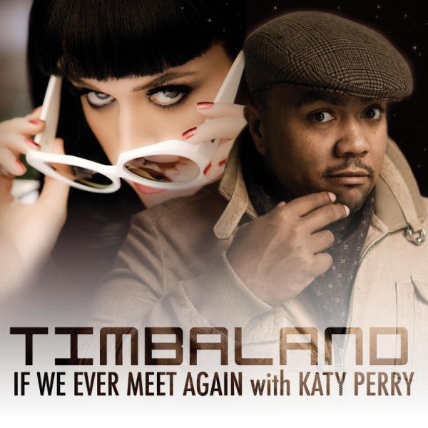 """7. Singles """"If We Ever Meet Again (Timbaland feat. Katy Perry)"""" 01/03/2010"""