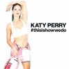 "Katy Perry - Single "" This Is How We Do  "" 31/07/2014"