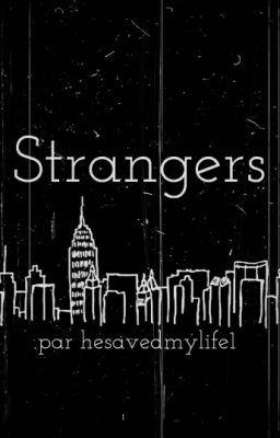 Strangers - Nouvelle Fanfiction