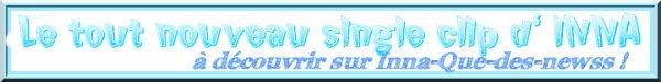 [ Article du 04 octobre ] LE NOUVEAU SINGLE D'INNA ENVOYE AUX RADIOS AUJOUR'HUI !!!