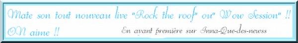"""[ Article du 09 octobre ] Un Nouveau Rock the Roof !! Ca faisait longtemps ! Voici celle de """"Oare""""..."""