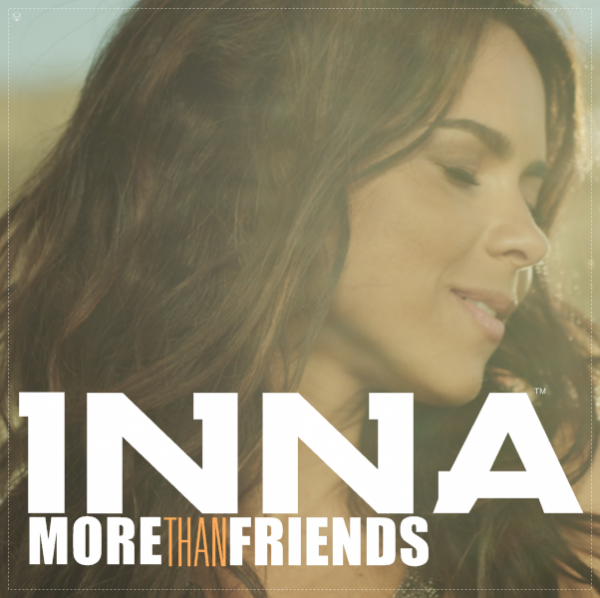 INNA feat. Daddy Yankee - More Than Friends (2013)