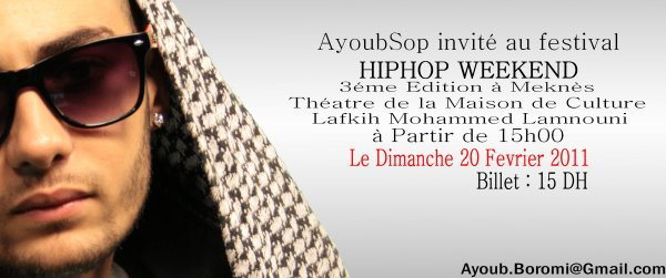 "AyoubSop inviter Au Festival ""HIP HOP WEEKEND"" 3eme Edition a meknes"