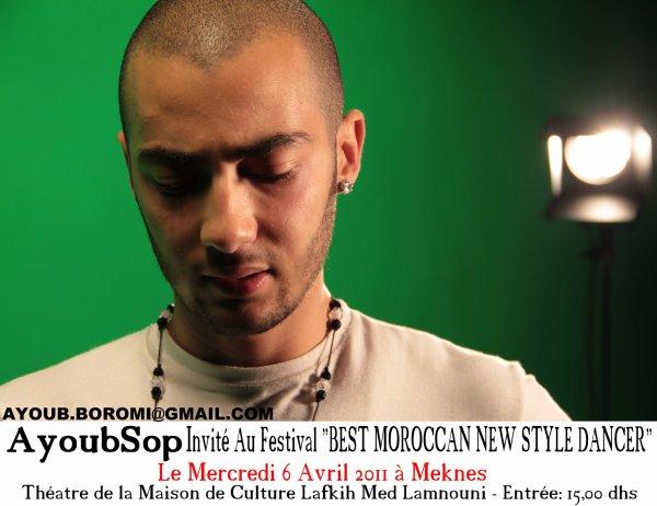"AyoubSop inviter Au Festival ""BEST MOROCCAN NEW STYLE DANCER""  a meknes"