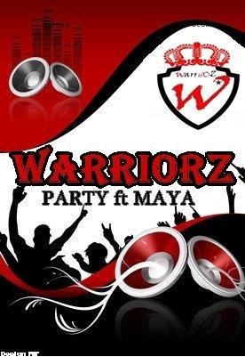 Warriorz PARTY ft MAYA