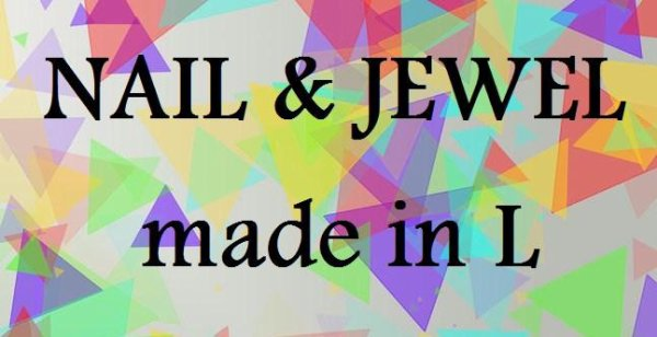 nail & jewel made in L : La Boutique