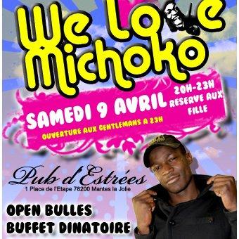 we Love Michoko SAMEDI 9 Avril
