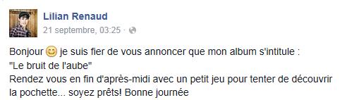 """Lilian s'est adréssé à ses fans via son compte facebook pour leur annoncer que son album s'intitule : """"Le bruit de l'aube""""."""