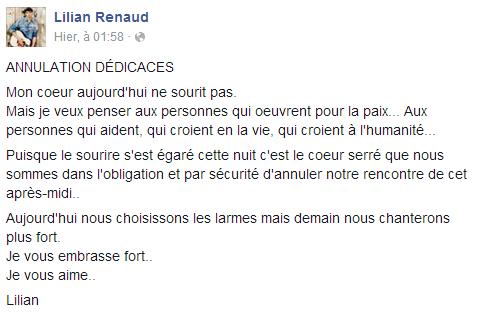 Lilian s'est adressé à ses fans via son compte Facebook pour le prévenir que la séance de dédicace à Besançon est annulée et qu'il soutient les victimes du drame parvenu à Paris le 13/11/2015.