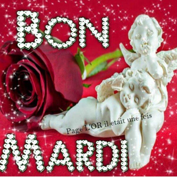 A VOUS TOUS ET TOUTES, BON MARDI BISOU!!!!!