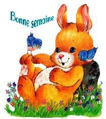 A VOUS TOUS,ET TOUTES,BONNE SEMAINE,ET JOURNEE DE LUNDI !!!!!!!!!!!!