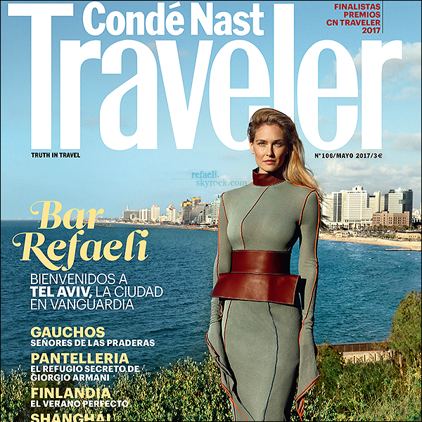 .  Bar est en couverture du magazine Condé Nast Traveler, un magazine de tourisme. Elle y pose pour l'édition espagnole, en représentant la ville israélienne de Tel Aviv. Découvrez-le en dessous! refaeli.skyrock.com .