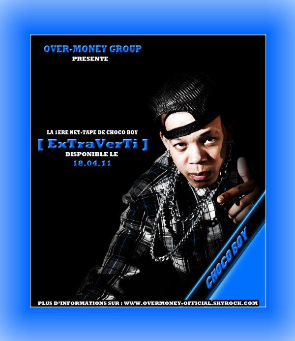 PROMOTION : La 1ère Sortie signée Over-Money Group De Choco Boy Avec Sa Net-Tape [ ExTraVerTi ]