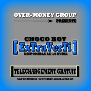 PROMOTION : La 1ère Sortie signée Over-Money Group De Choco Boy Avec Sa Net-Tape [ ExTraVerTi ]