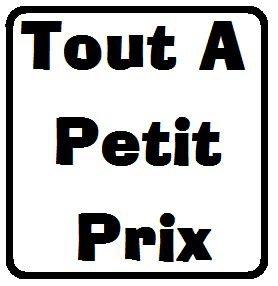 Tout A Petit Prix