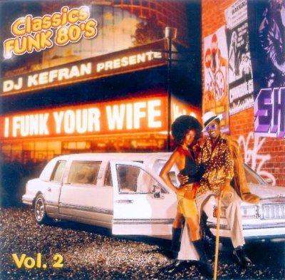 """Téléchargez gratuitement la MIXTAPE de DJ Kefran (La Meute) """"I Funk Your Wife Vol. 2"""""""