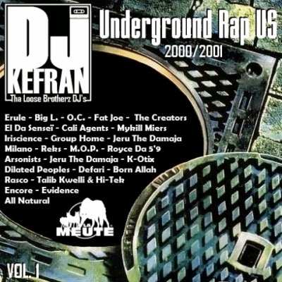 Téléchargez gratuitement la MIXTAPE de DJ Kefran (La Meute - Tha Loose Brotherz DJ's) - Underground Rap US Vol.1 (2000 - 2001)