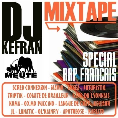 Téléchargez gratuitement la MIXTAPE de DJ Kefran (La Meute) Spécial Rap Français (2001)