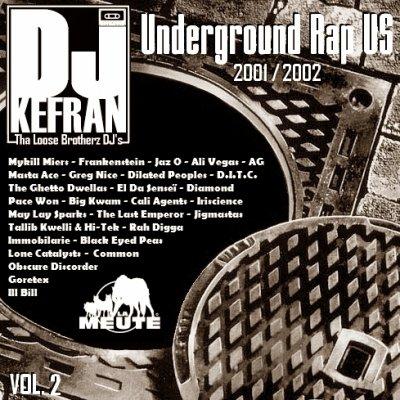 Télécharger gratuitement la MIXTAPE de DJ Kefran (La Meute - Tha Loose Brotherz DJ's) - Underground Rap Us Vol. 2 (2001-2002)