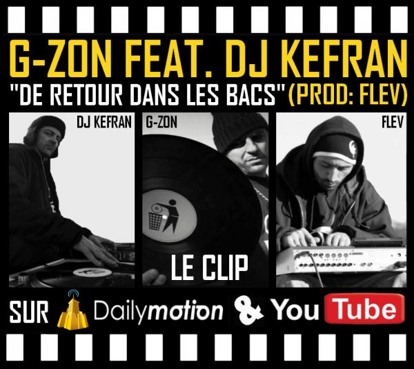 """NOUVEAU CLIP DE G-ZON (LA MEUTE) """"DE RETOUR DANS LES BACS"""" FEAT. DJ KEFRAN (PRODUIT PAR FLEV)"""