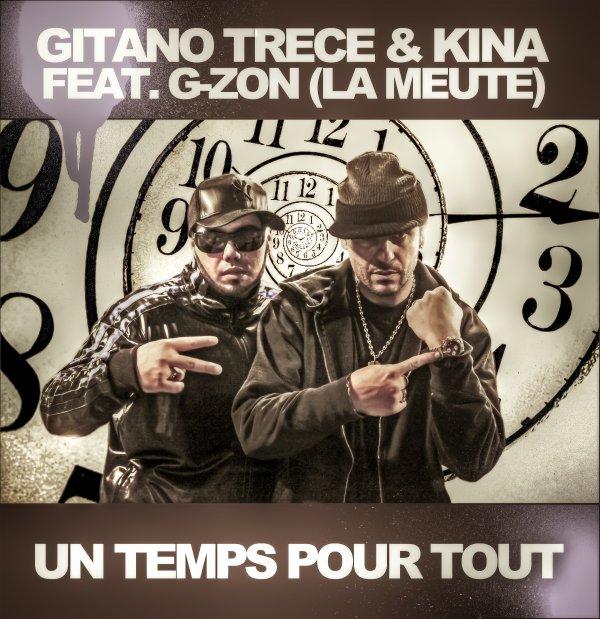 """GITANO TRECE FEAT. G-ZON (LA MEUTE) & KINA """" UN TEMPS POUR TOUT"""" ACTUELLEMENT DANS LES BACS !!!"""