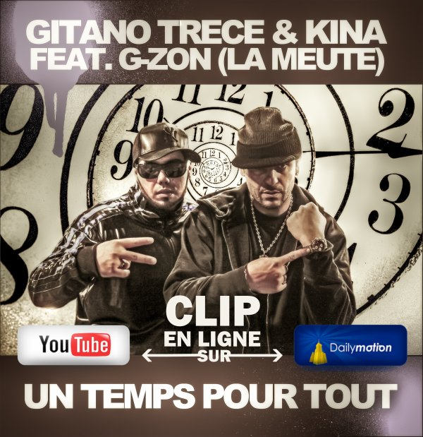 """Nouveau clip de Gitano Trece """"un temps pour tout"""" feat. G-Zon (La Meute) & Kina !!!"""