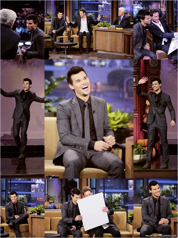 .  31.10.12  Taylor Lautner était au ''Tonight Show'' avec Jay Leno.    .