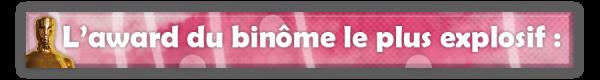○ Awards des binomes ○